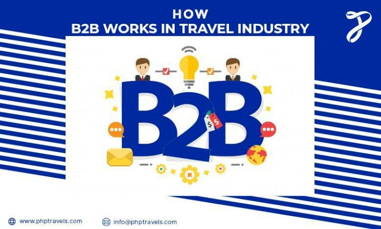 How B2B works in the travel industry?