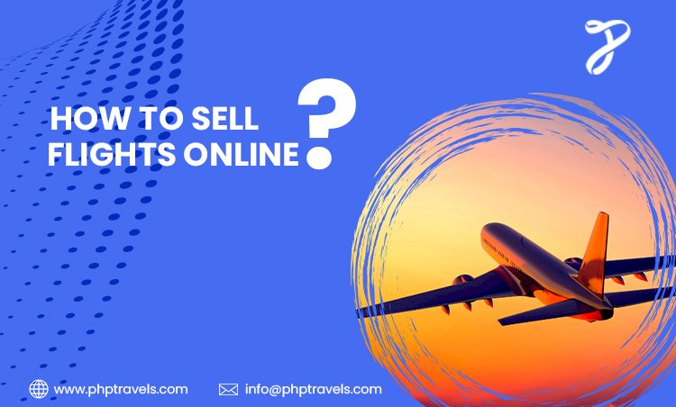 How to sell flights online?