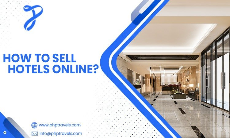 How to sell hotels online?